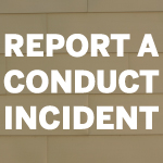 Report a Conduct Incident