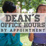 Dean's Office Hours by Appointment